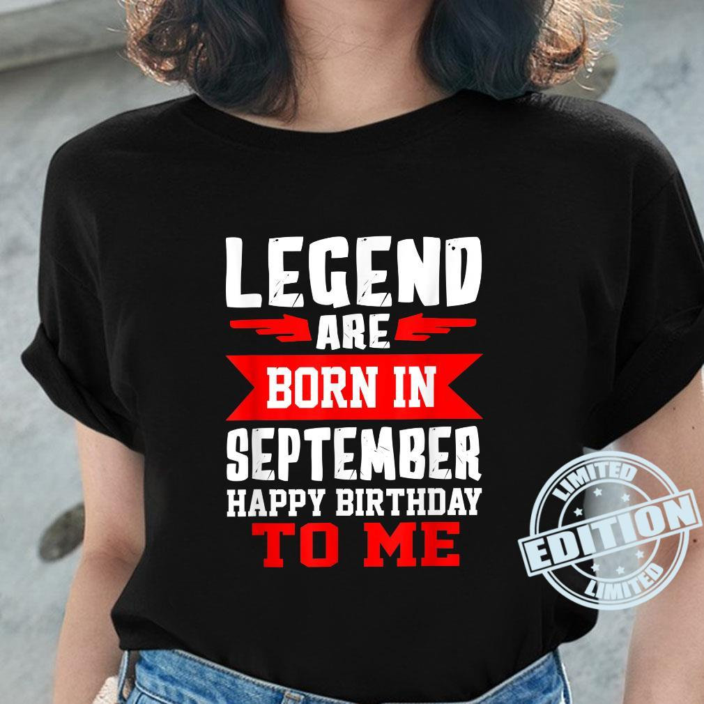 Legends Are Born In September Happy Birthday Shirt ladies tee