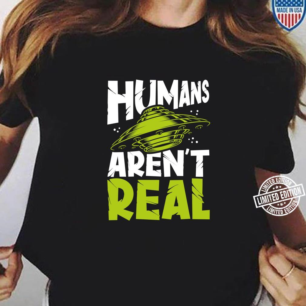 LongshanksTees Humans Aren't Real Shirt ladies tee