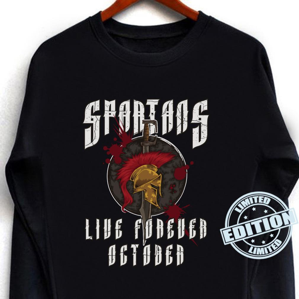 Spartans Live Forever October Spartans Birthday Party Shirt long sleeved