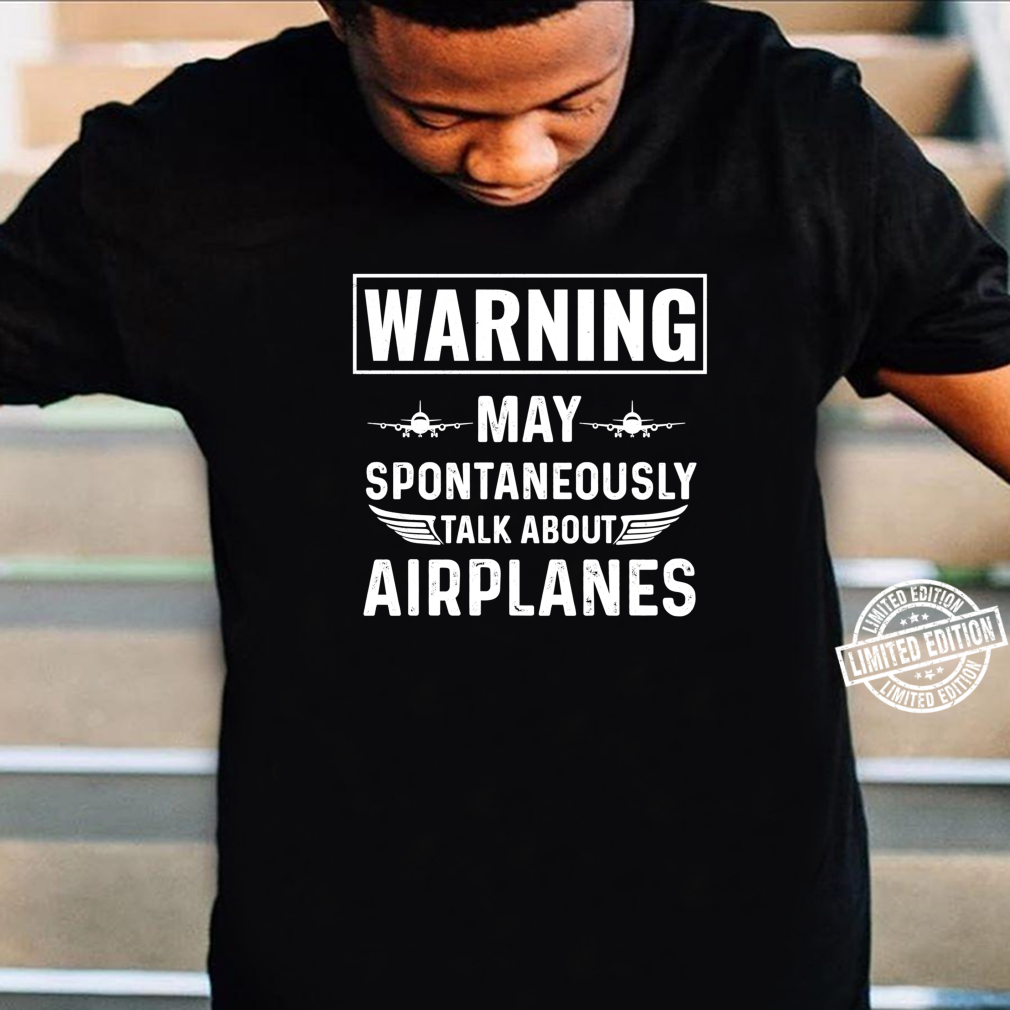 Talk about Airplanes Pilot Aviation Flying Flight Apparel Shirt